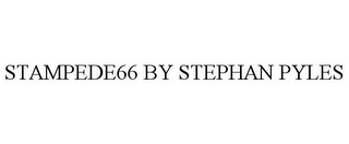mark for STAMPEDE66 BY STEPHAN PYLES, trademark #85572628