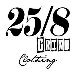 mark for 25/8 GRIND CLOTHING, trademark #85572724