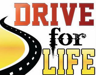mark for DRIVE FOR LIFE, trademark #85572809