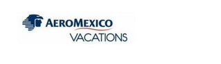 mark for AEROMEXICO VACATIONS, trademark #85572962