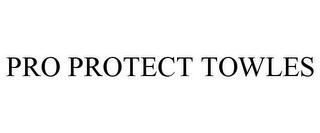 mark for PRO PROTECT TOWLES, trademark #85572978