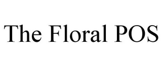 mark for THE FLORAL POS, trademark #85572994