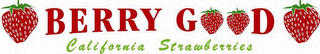 mark for BERRY GOOD CALIFORNIA STRAWBERRIES, trademark #85573175