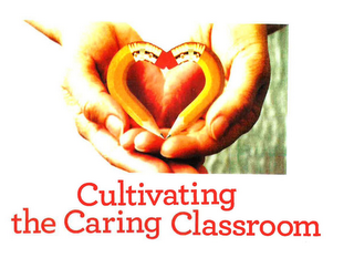 mark for CULTIVATING THE CARING CLASSROOM, trademark #85573210