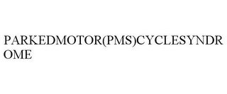 mark for PARKEDMOTOR(PMS)CYCLESYNDROME, trademark #85573925