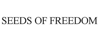 mark for SEEDS OF FREEDOM, trademark #85574416