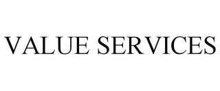 mark for VALUE SERVICES, trademark #85574916