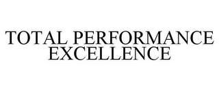 mark for TOTAL PERFORMANCE EXCELLENCE, trademark #85574976