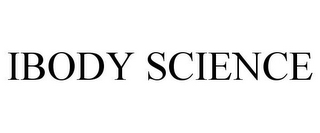 mark for IBODY SCIENCE, trademark #85575347