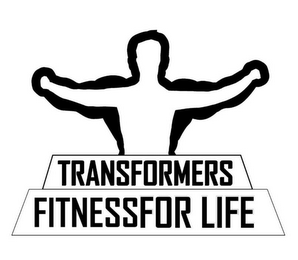 mark for TRANSFORMERS FITNESSFOR LIFE, trademark #85575387