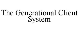 mark for THE GENERATIONAL CLIENT SYSTEM, trademark #85575446