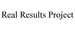 mark for REAL RESULTS PROJECT, trademark #85575448