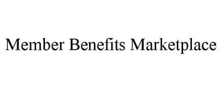 mark for MEMBER BENEFITS MARKETPLACE, trademark #85575722