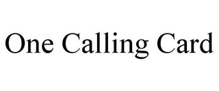 mark for ONE CALLING CARD, trademark #85575761