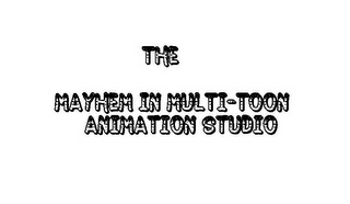mark for THE MAYHEM IN MULTI-TOON ANIMATION STUDIO, trademark #85575872