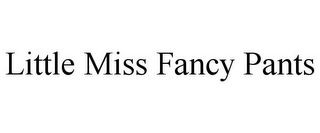 mark for LITTLE MISS FANCY PANTS, trademark #85576395