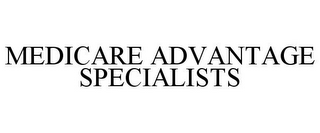 mark for MEDICARE ADVANTAGE SPECIALISTS, trademark #85576628