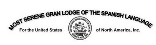 mark for MOST SERENE GRAN LODGE OF THE SPANISH LANGUAGE FOR THE UNITED STATES OF NORTH AMERICA, INC., trademark #85576760