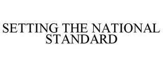 mark for SETTING THE NATIONAL STANDARD, trademark #85576928