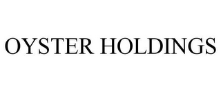 mark for OYSTER HOLDINGS, trademark #85577042