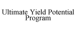mark for ULTIMATE YIELD POTENTIAL PROGRAM, trademark #85577238