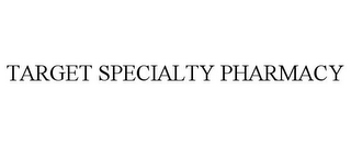 mark for TARGET SPECIALTY PHARMACY, trademark #85577410