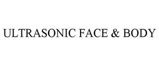 mark for ULTRASONIC FACE & BODY, trademark #85578103