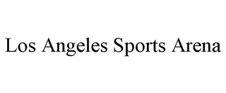 mark for LOS ANGELES SPORTS ARENA, trademark #85578146