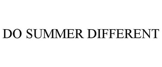 mark for DO SUMMER DIFFERENT, trademark #85578354