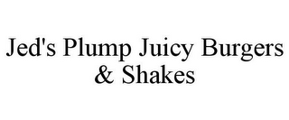 mark for JED'S PLUMP JUICY BURGERS & SHAKES, trademark #85578364