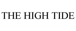 mark for THE HIGH TIDE, trademark #85578585