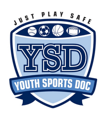 mark for YSD YOUTH SPORTS DOC JUST PLAY SAFE, trademark #85578812