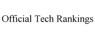 mark for OFFICIAL TECH RANKINGS, trademark #85579316