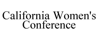 mark for CALIFORNIA WOMEN'S CONFERENCE, trademark #85579368