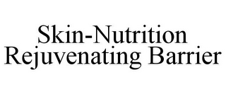 mark for SKIN-NUTRITION REJUVENATING BARRIER, trademark #85579476