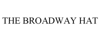 mark for THE BROADWAY HAT, trademark #85579789