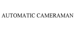 mark for AUTOMATIC CAMERAMAN, trademark #85580097
