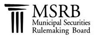 mark for MSRB MUNICIPAL SECURITIES RULEMAKING BOARD, trademark #85580106