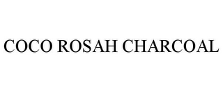 mark for COCO ROSAH CHARCOAL, trademark #85580361