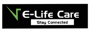 mark for E-LIFE CARE STAY CONNECTED, trademark #85580544
