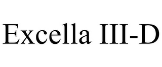mark for EXCELLA III-D, trademark #85580864