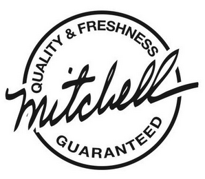 mark for MITCHELL QUALITY & FRESHNESS GUARANTEED, trademark #85581000