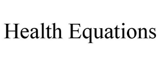 mark for HEALTH EQUATIONS, trademark #85581327