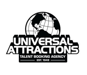 mark for UNIVERSAL ATTRACTIONS TALENT BOOKING AGENCY EST. 1949, trademark #85581393