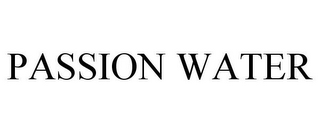 mark for PASSION WATER, trademark #85581749