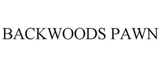mark for BACKWOODS PAWN, trademark #85581971