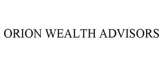 mark for ORION WEALTH ADVISORS, trademark #85582175
