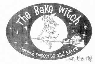 mark for THE BAKE WITCH DEVILISH DESSERTS AND MORE...ON THE FLY!, trademark #85582329