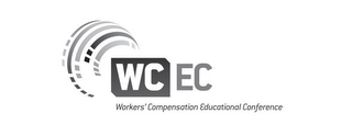 mark for WCEC WORKERS' COMPENSATION EDUCATIONAL CONFERENCE, trademark #85582362