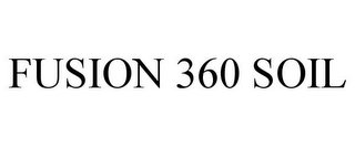 mark for FUSION 360 SOIL, trademark #85582678
